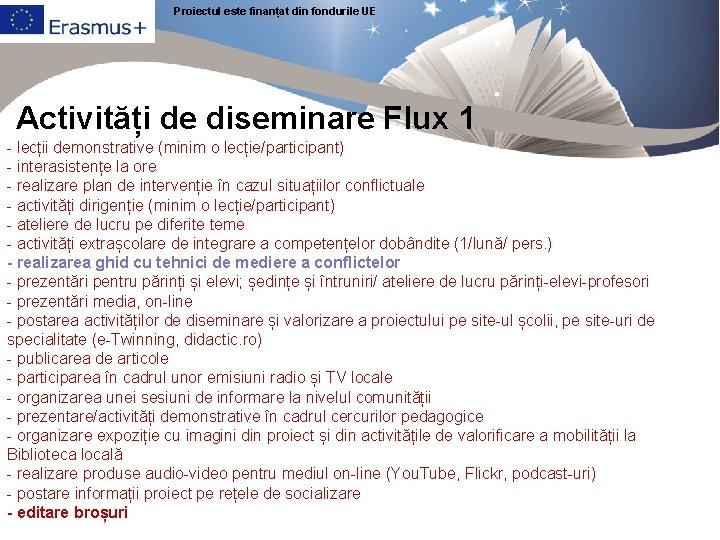Proiectul este finanțat din fondurile UE Activități de diseminare Flux 1 - lecții demonstrative