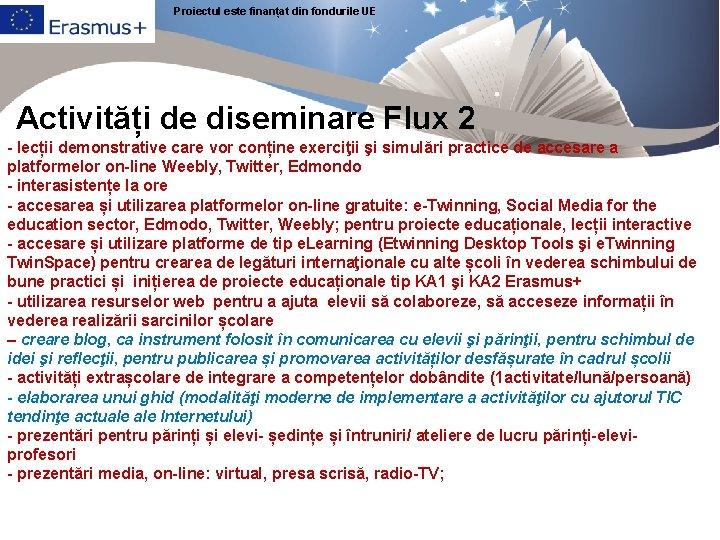 Proiectul este finanțat din fondurile UE Activități de diseminare Flux 2 - lecții demonstrative