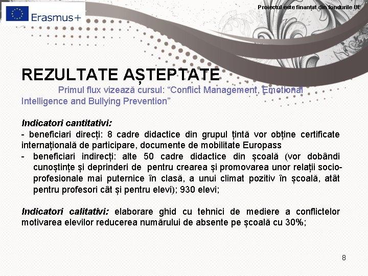"""Proiectul este finanțat din fondurile UE REZULTATE AȘTEPTATE Primul flux vizează cursul: """"Conflict Management,"""
