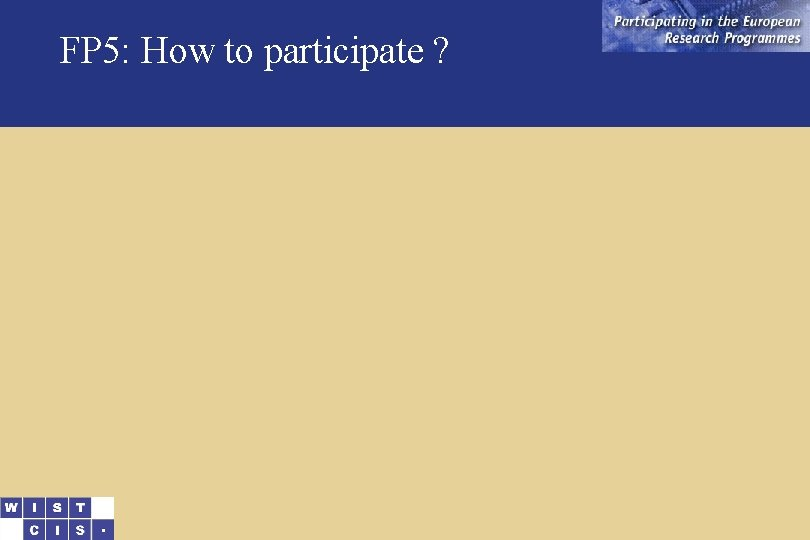 FP 5: How to participate ?