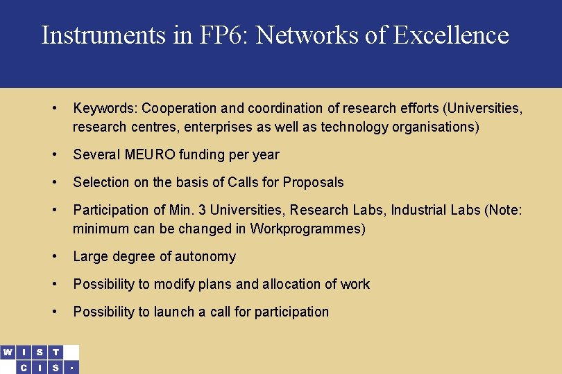 Instruments in FP 6: Networks of Excellence • Keywords: Cooperation and coordination of research