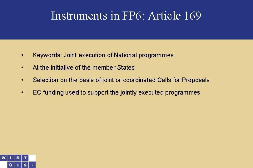 Instruments in FP 6: Article 169 • Keywords: Joint execution of National programmes •