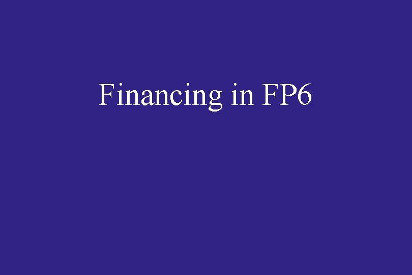 Financing in FP 6
