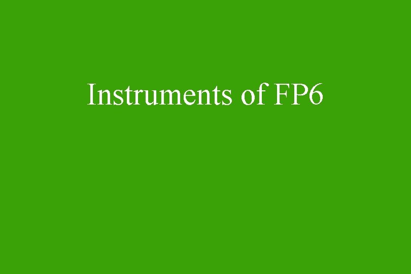 Instruments of FP 6