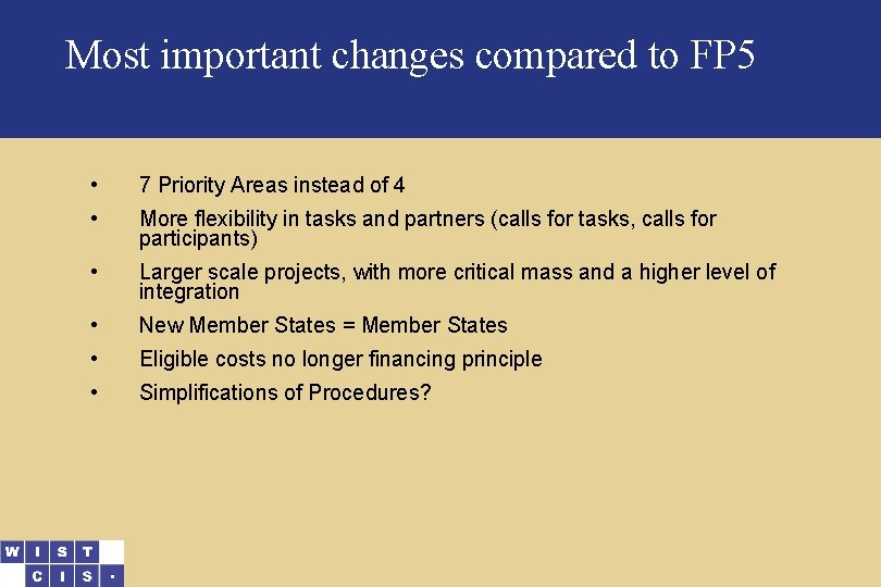 Most important changes compared to FP 5 • 7 Priority Areas instead of 4