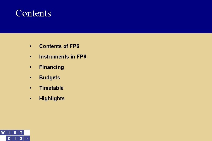Contents • Contents of FP 6 • Instruments in FP 6 • Financing •