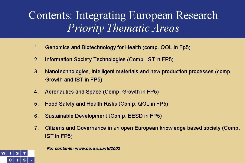 Contents: Integrating European Research Priority Thematic Areas 1. Genomics and Biotechnology for Health (comp.