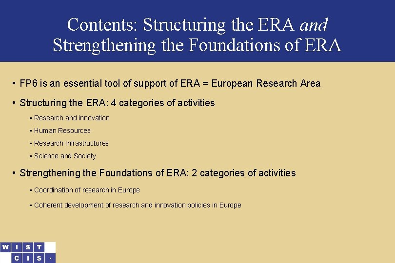 Contents: Structuring the ERA and Strengthening the Foundations of ERA • FP 6 is