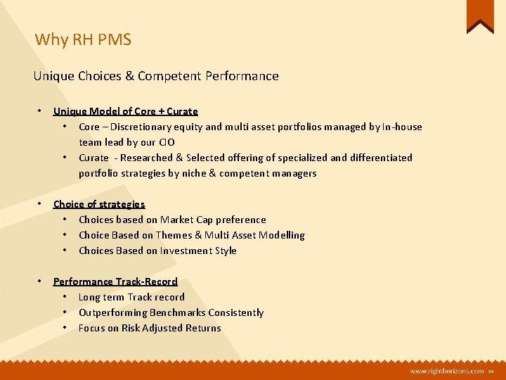 Why RH PMS Unique Choices & Competent Performance • • • Unique Model of