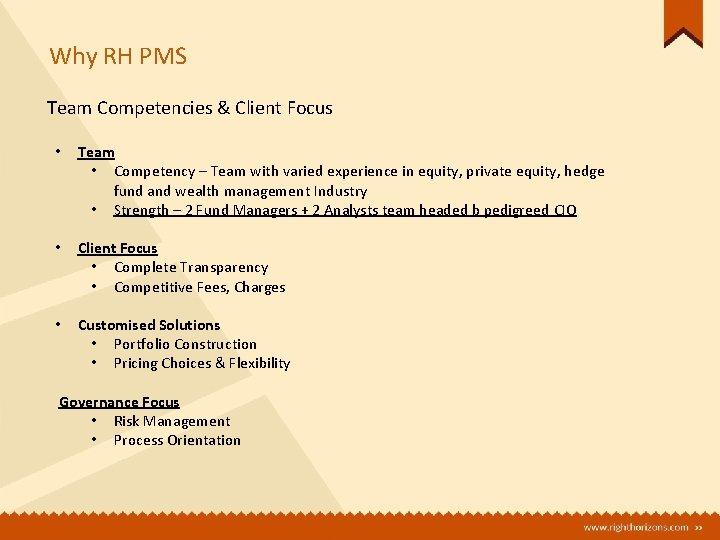 Why RH PMS Team Competencies & Client Focus • Team • Competency – Team