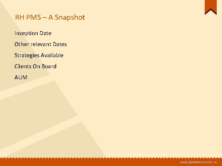 RH PMS – A Snapshot Inception Date Other relevant Dates Strategies Available Clients On