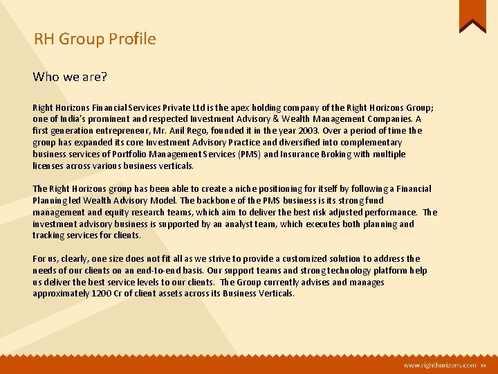 RH Group Profile Who we are? Right Horizons Financial Services Private Ltd is the