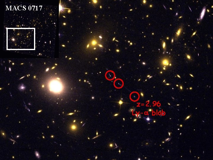 MACS 0717 z=2. 96 Ly- blob October 25, 2005 Ringberg, Hi-z clusters 25
