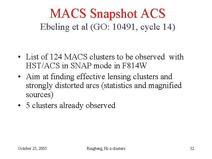 MACS Snapshot ACS Ebeling et al (GO: 10491, cycle 14) • List of 124