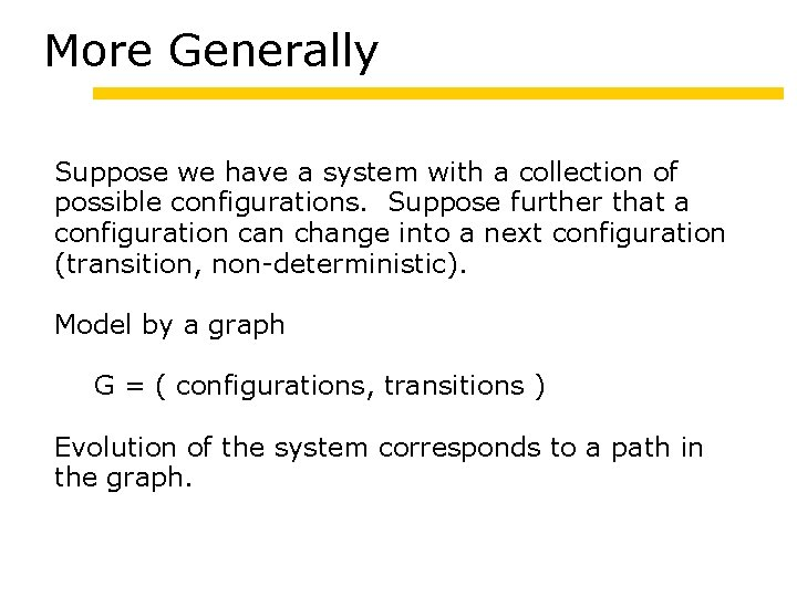 More Generally Suppose we have a system with a collection of possible configurations. Suppose