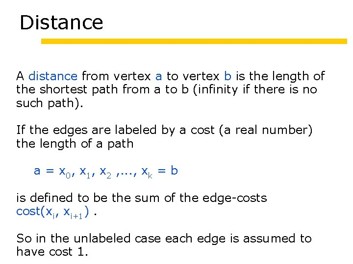 Distance A distance from vertex a to vertex b is the length of the