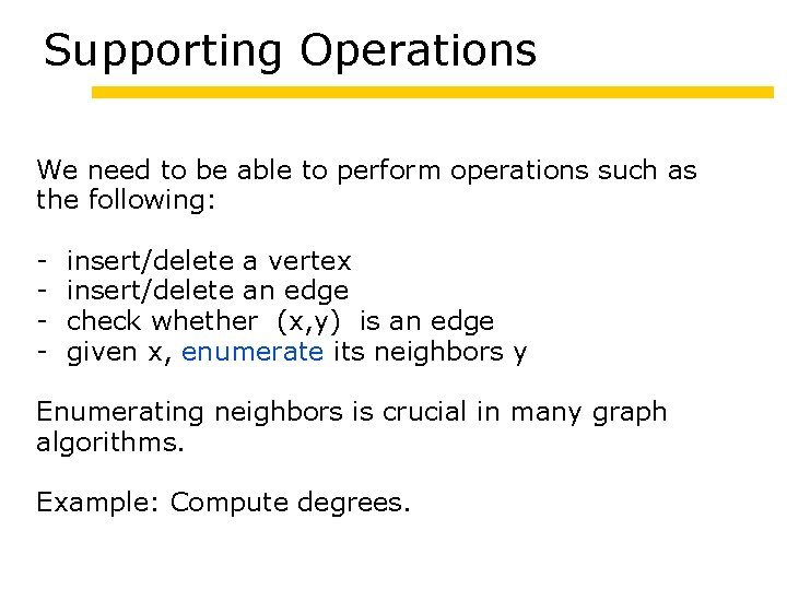 Supporting Operations We need to be able to perform operations such as the following: