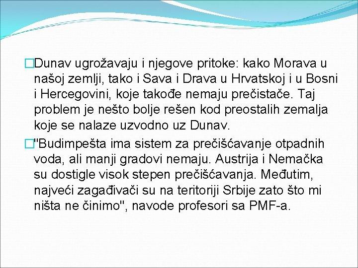 �Dunav ugrožavaju i njegove pritoke: kako Morava u našoj zemlji, tako i Sava i
