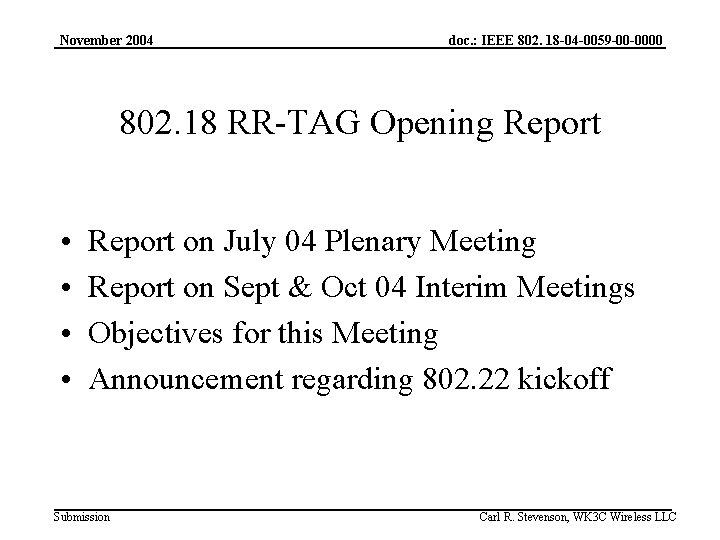 November 2004 doc. : IEEE 802. 18 -04 -0059 -00 -0000 802. 18 RR-TAG