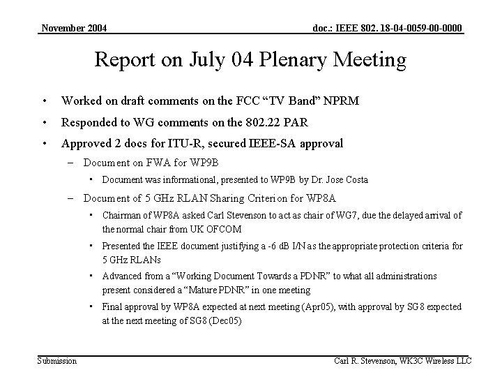 November 2004 doc. : IEEE 802. 18 -04 -0059 -00 -0000 Report on July