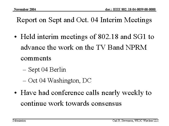 November 2004 doc. : IEEE 802. 18 -04 -0059 -00 -0000 Report on Sept