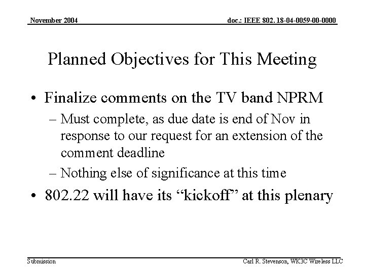 November 2004 doc. : IEEE 802. 18 -04 -0059 -00 -0000 Planned Objectives for