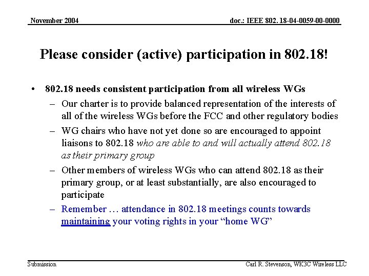 November 2004 doc. : IEEE 802. 18 -04 -0059 -00 -0000 Please consider (active)