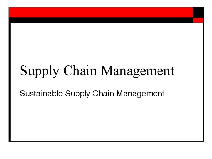 Supply Chain Management Sustainable Supply Chain Management