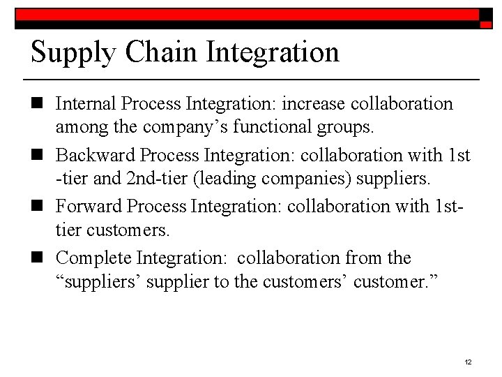Supply Chain Integration n Internal Process Integration: increase collaboration among the company's functional groups.