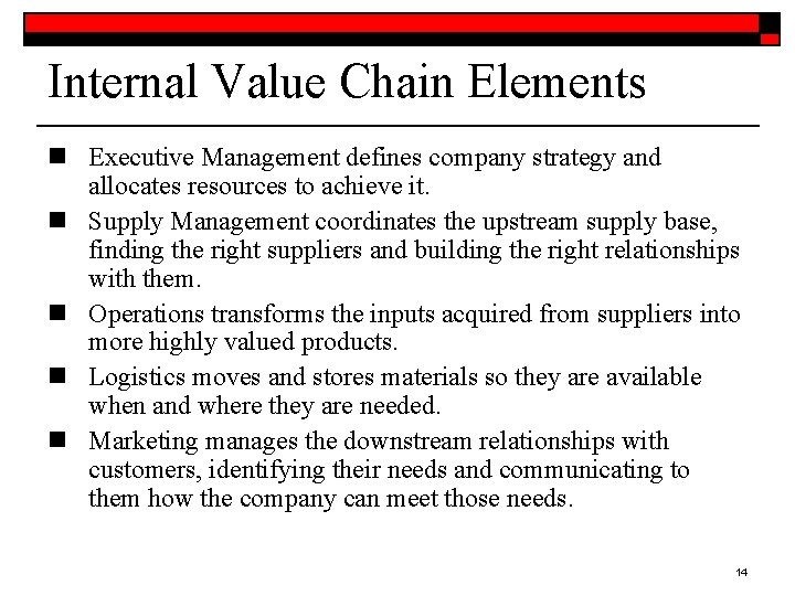 Internal Value Chain Elements n Executive Management defines company strategy and allocates resources to