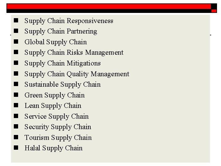 n n n n Supply Chain Responsiveness Supply Chain Partnering Global Supply Chain Risks