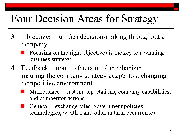Four Decision Areas for Strategy 3. Objectives – unifies decision-making throughout a company. n