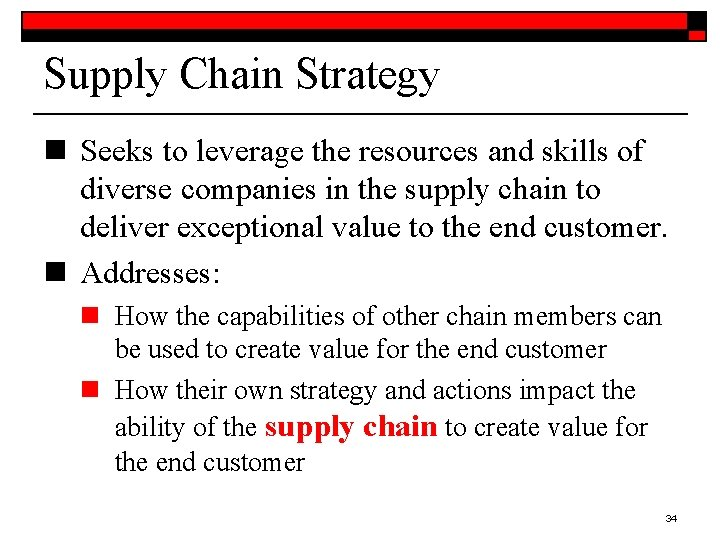 Supply Chain Strategy n Seeks to leverage the resources and skills of diverse companies