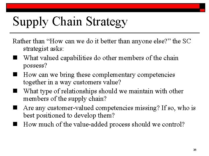"""Supply Chain Strategy Rather than """"How can we do it better than anyone else?"""