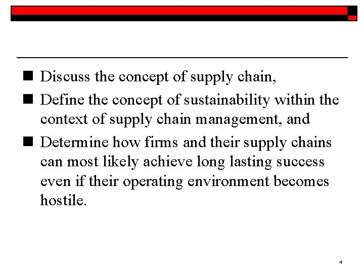 n Discuss the concept of supply chain, n Define the concept of sustainability within