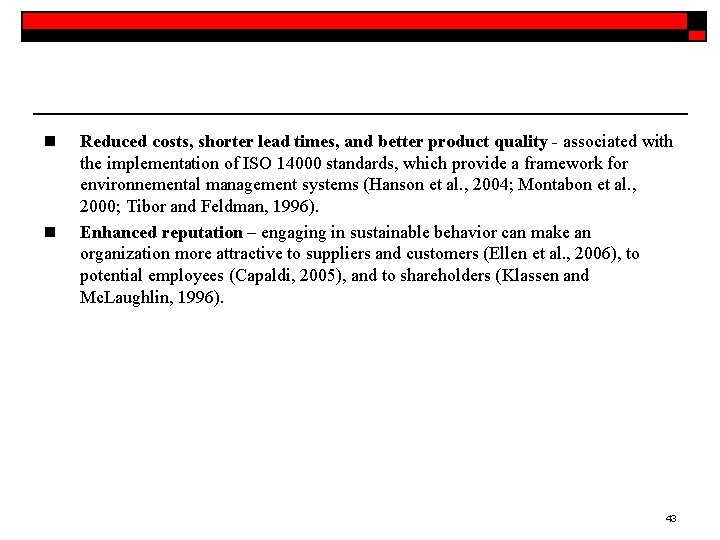 n n Reduced costs, shorter lead times, and better product quality - associated with