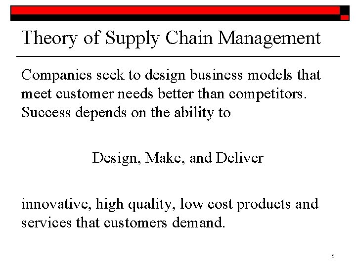 Theory of Supply Chain Management Companies seek to design business models that meet customer
