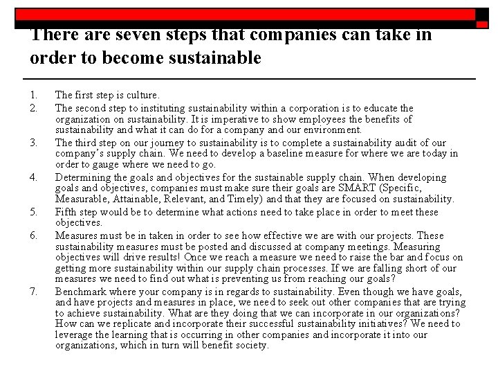 There are seven steps that companies can take in order to become sustainable 1.