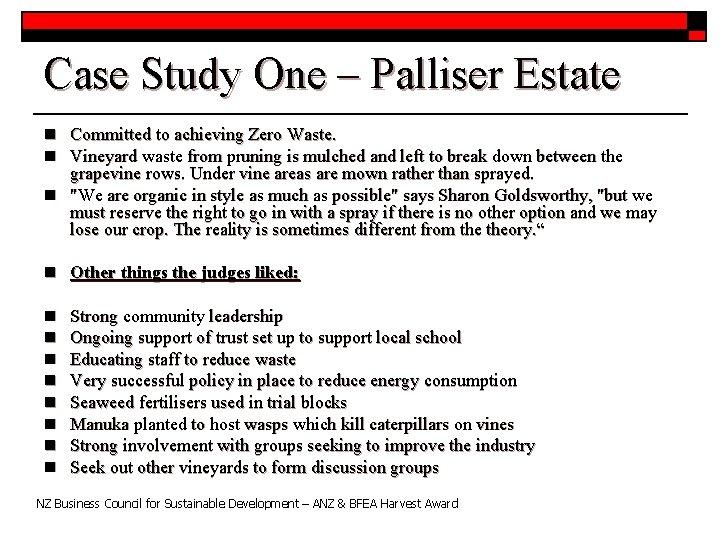 Case Study One – Palliser Estate n Committed to achieving Zero Waste. n Vineyard
