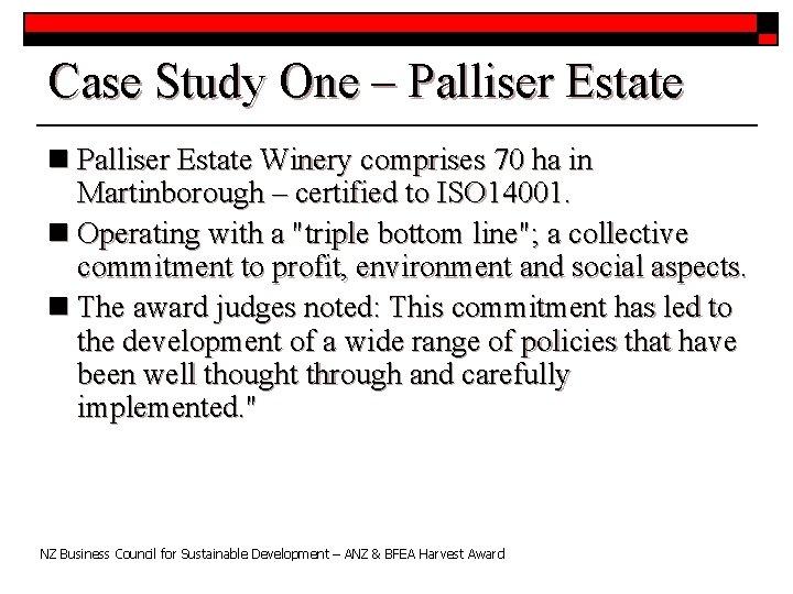 Case Study One – Palliser Estate n Palliser Estate Winery comprises 70 ha in