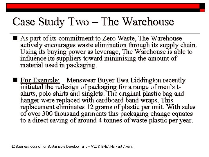 Case Study Two – The Warehouse n As part of its commitment to Zero