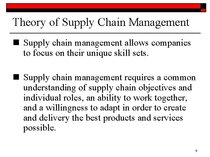 Theory of Supply Chain Management n Supply chain management allows companies to focus on