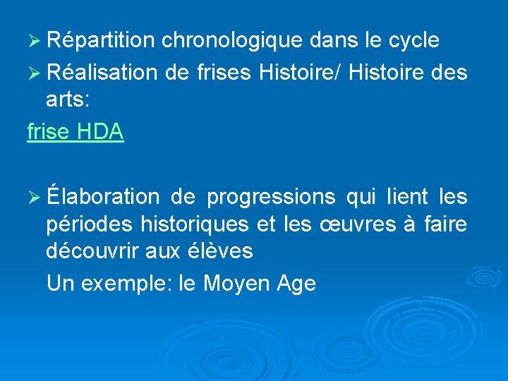 Ø Répartition chronologique dans le cycle Ø Réalisation de frises Histoire/ Histoire des arts: