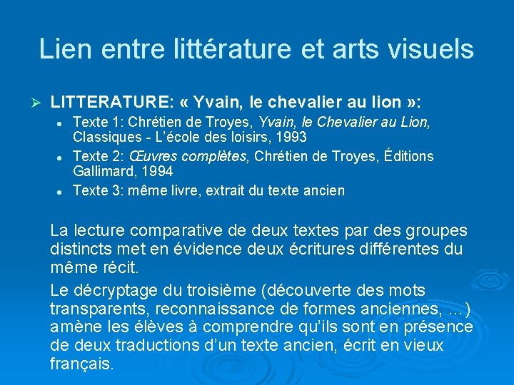 Lien entre littérature et arts visuels Ø LITTERATURE: « Yvain, le chevalier au lion
