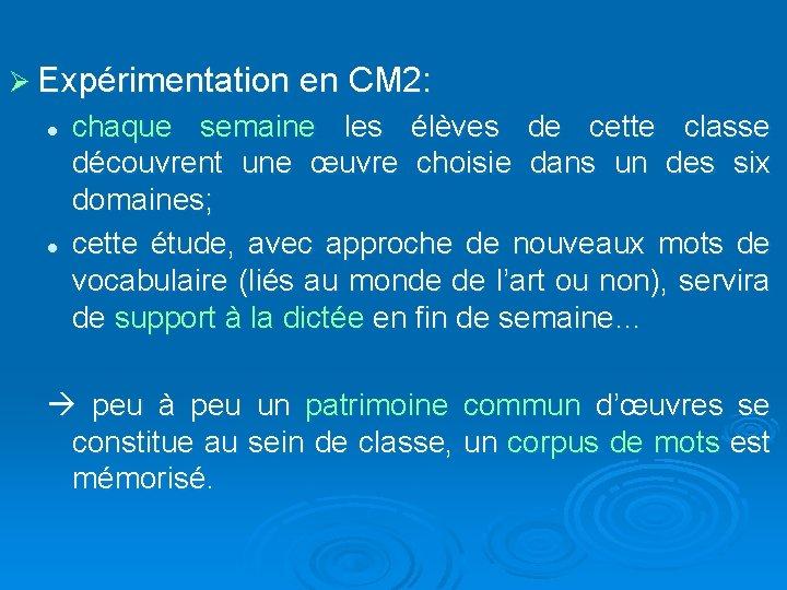 Ø Expérimentation en CM 2: l l chaque semaine les élèves de cette classe