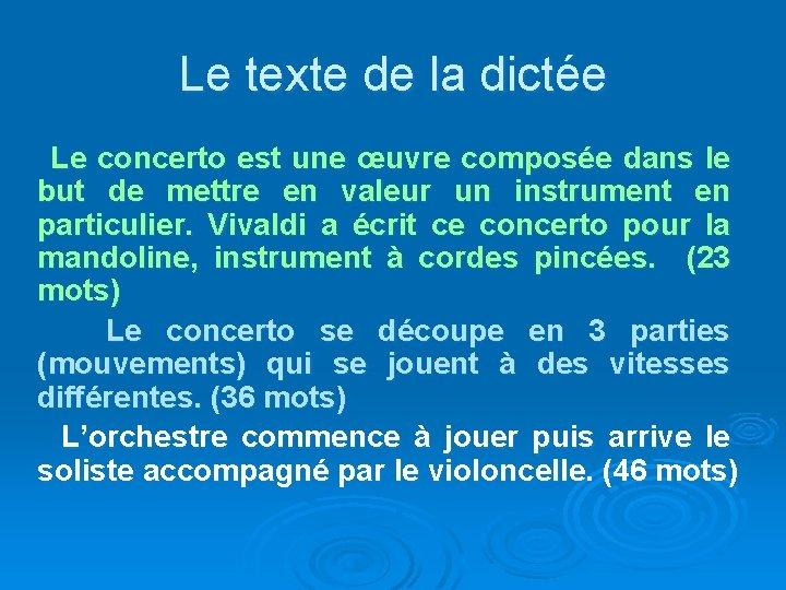 Le texte de la dictée Le concerto est une œuvre composée dans le but