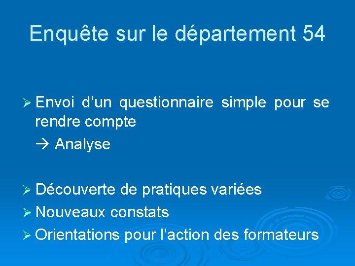 Enquête sur le département 54 Ø Envoi d'un questionnaire simple pour se rendre compte