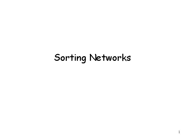 Sorting Networks 1