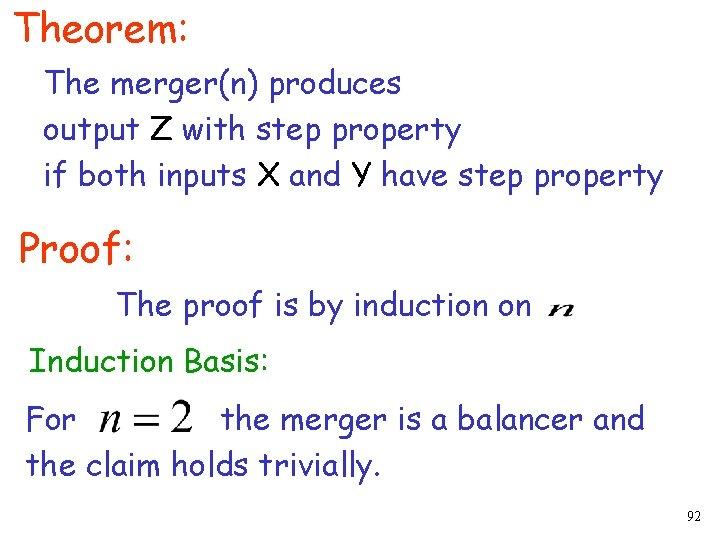 Theorem: The merger(n) produces output Z with step property if both inputs X and