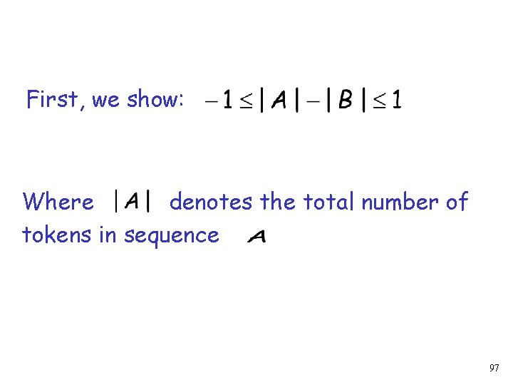 First, we show: Where denotes the total number of tokens in sequence 97